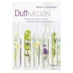 Duftmedizin- Ätherische Öle und ihre therapeutische Anwendung